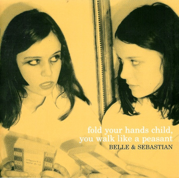 Belle and Sebastian Fold Your Hands Child, You Walk Like a Peasant cover art