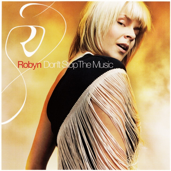 Robyn Don't Stop the Music cover art