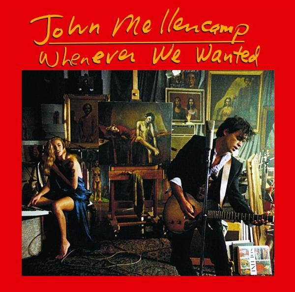 John Mellencamp Whenever We Wanted Cover Art