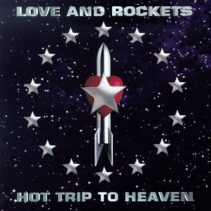 Love and Rockets Hot Trip to Heaven cover art