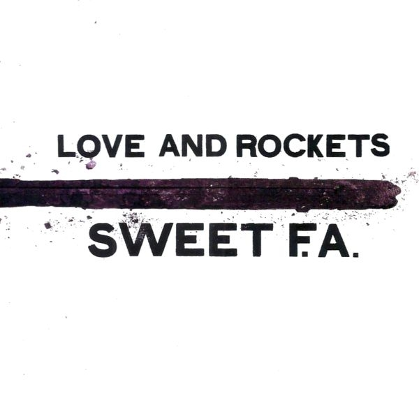 Love and Rockets Sweet F.A. cover art