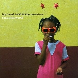 Big Head Todd and the Monsters Beautiful World cover art