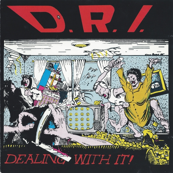 D.R.I. Dealing With It Cover Art