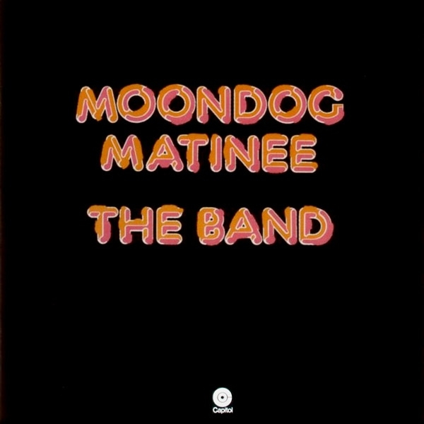 The Band Moondog Matinee Cover Art