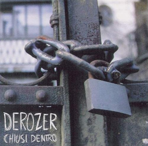 Derozer Chiusi dentro Cover Art