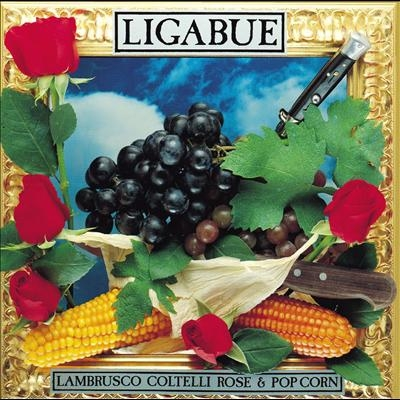 Ligabue Lambrusco Coltelli Rose e Popcorn Cover Art