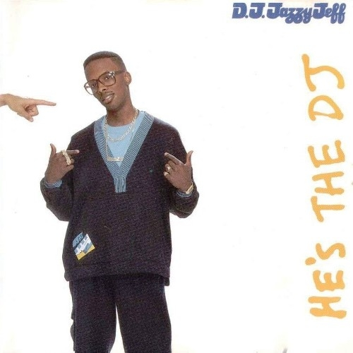 D.J. Jazzy Jeff & The Fresh Prince He's the DJ, I'm the Rapper Cover Art