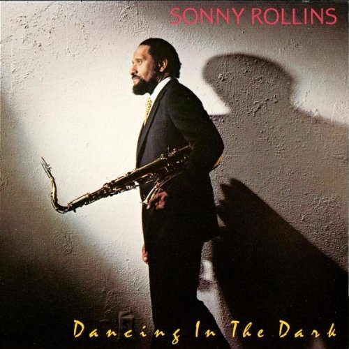 Sonny Rollins Dancing in the Dark Cover Art