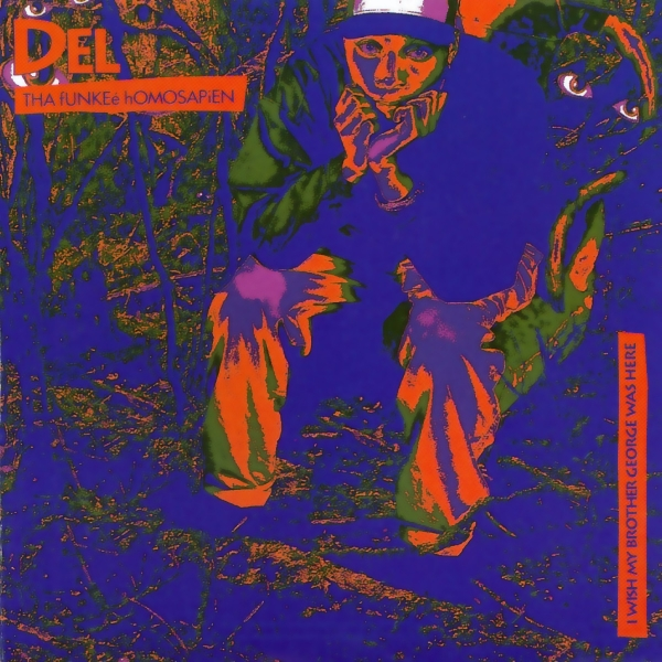 Del The Funky Homosapien I Wish My Brother George Was Here cover art