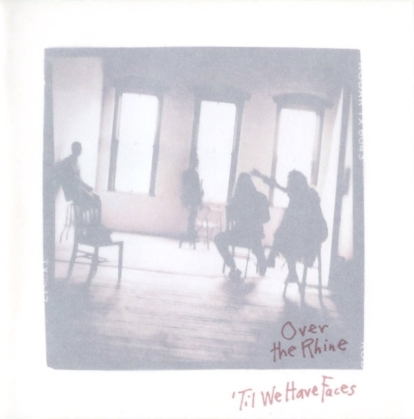 Over the Rhine 'Til We Have Faces Cover Art