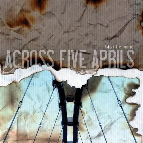 Across Five Aprils Living in the Moment Cover Art
