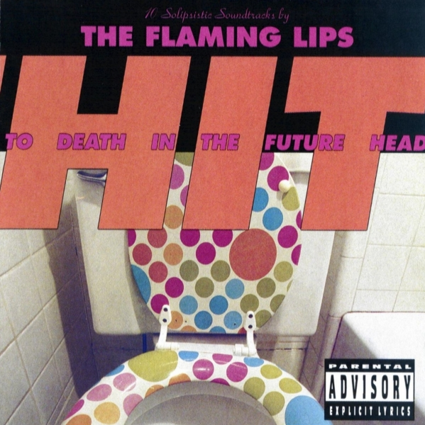 The Flaming Lips Hit to Death in the Future Head cover art