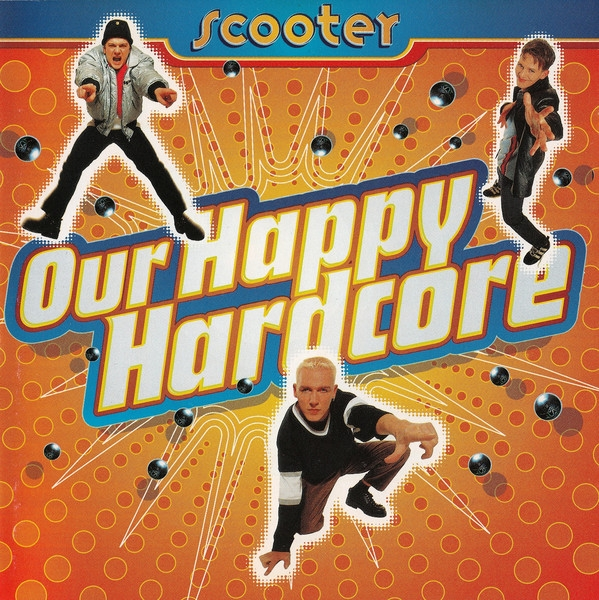 Scooter Our Happy Hardcore Cover Art