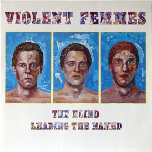 Violent Femmes The Blind Leading the Naked cover art