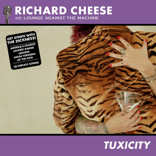 Richard Cheese & Lounge Against The Machine Tuxicity cover art