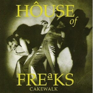 House of Freaks Cakewalk cover art