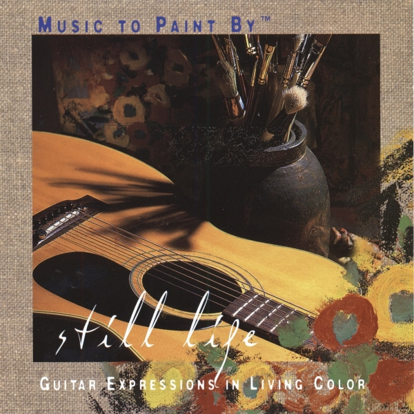 Phil Keaggy Music to Paint By: Still Life Cover Art