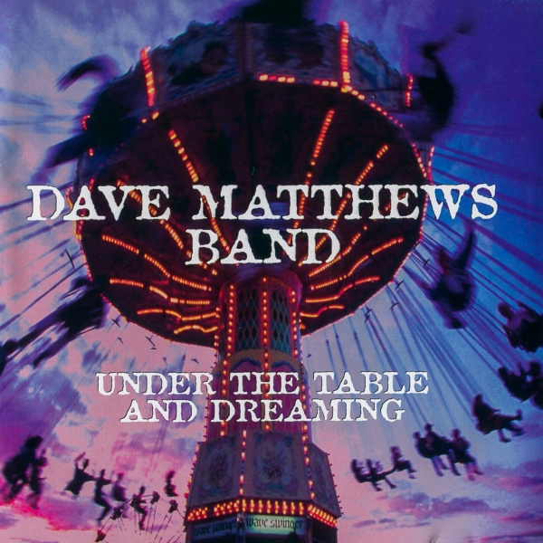 Dave Matthews Band Under the Table and Dreaming cover art
