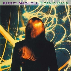 Kirsty MacColl Titanic Days cover art