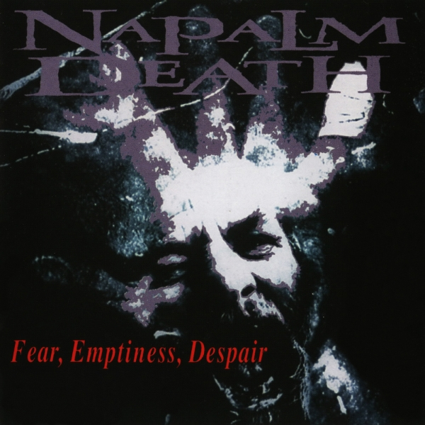 Napalm Death Fear, Emptiness, Despair cover art