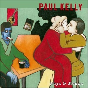 Paul Kelly Ways & Means cover art