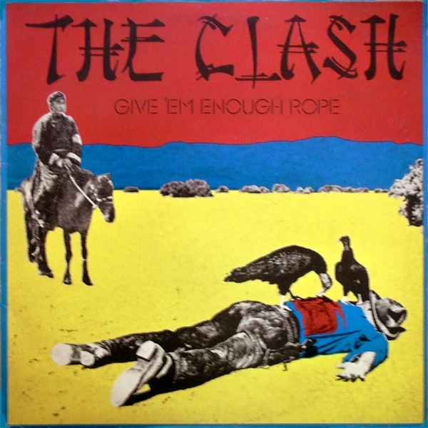 The Clash Give 'Em Enough Rope cover art