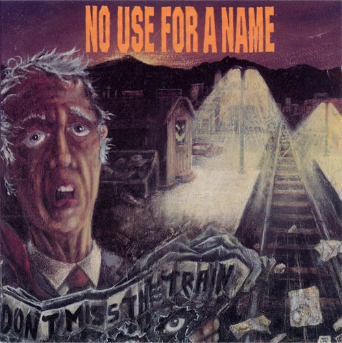 No Use for a Name Don't Miss the Train cover art