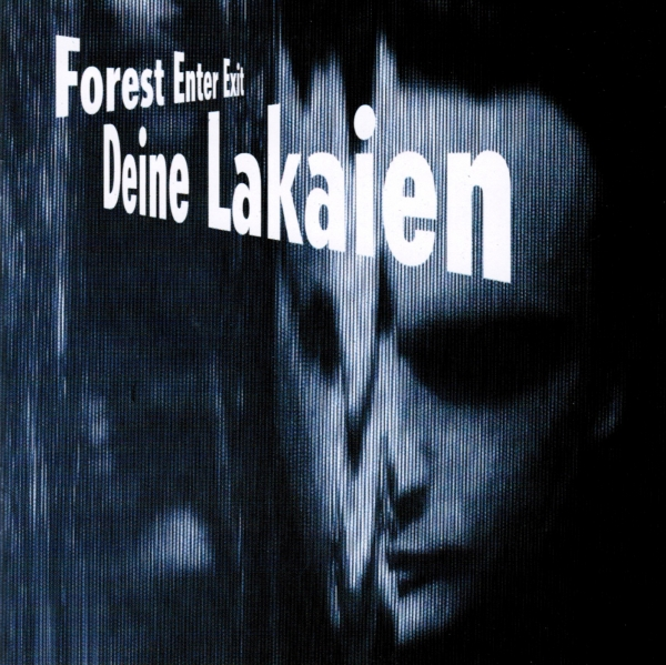 Deine Lakaien Forest Enter Exit cover art