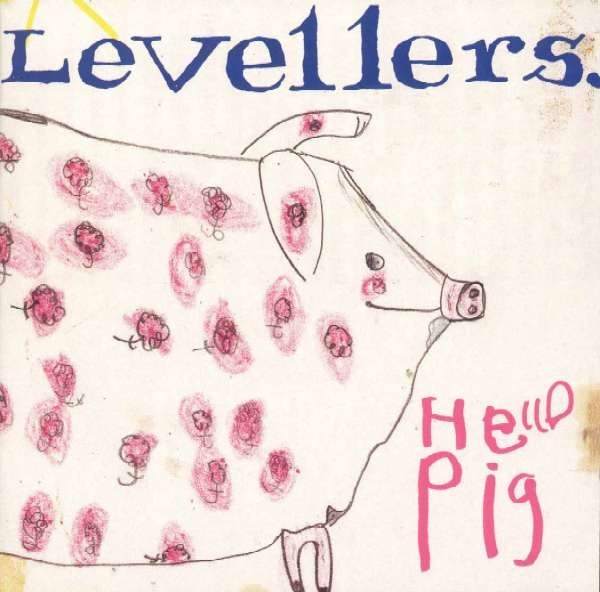 Levellers Hello Pig cover art
