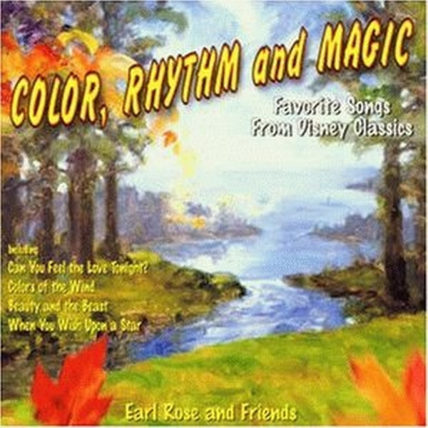 Earl Rose Color, Rhythm and Magic: Favorite Songs from Disney Classics cover art