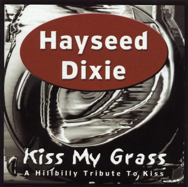 Hayseed Dixie Kiss My Grass: A Hillbilly Tribute to Kiss cover art