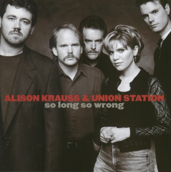 Alison Krauss & Union Station So Long So Wrong cover art