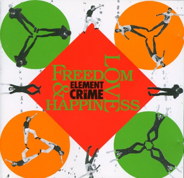 Element of Crime Freedom, Love & Happiness cover art