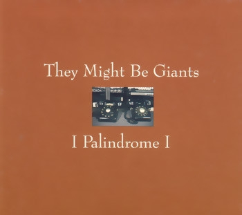 They Might Be Giants I Palindrome I Cover Art