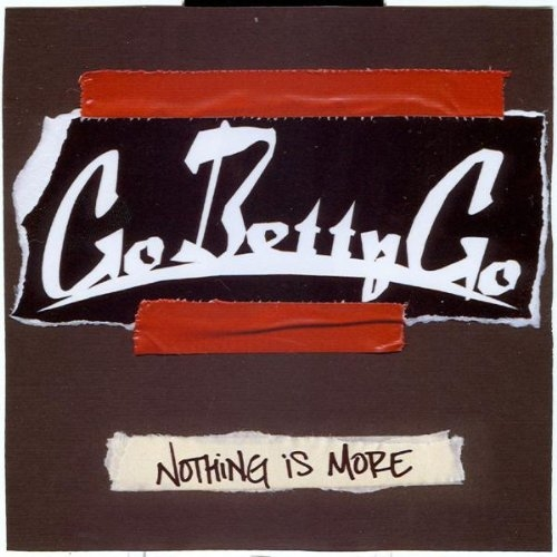 Go Betty Go Nothing Is More cover art