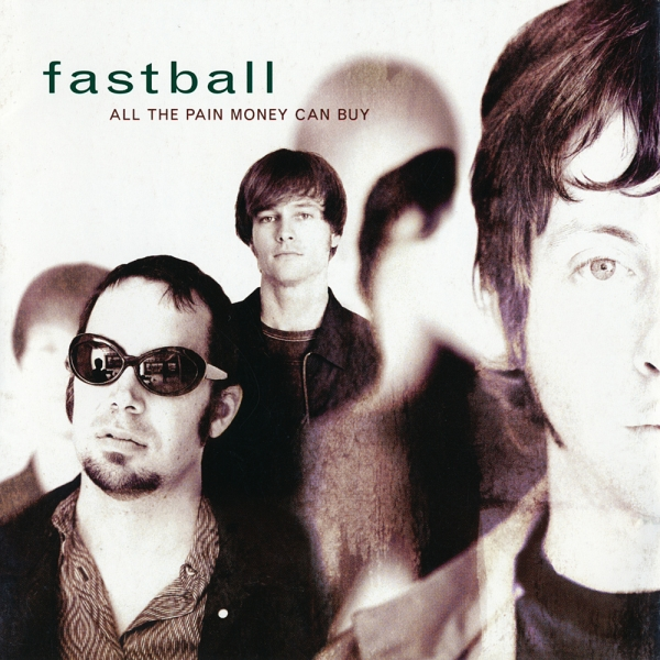 Fastball All the Pain Money Can Buy cover art