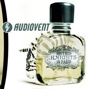 Audiovent Dirty Sexy Knights in Paris Cover Art