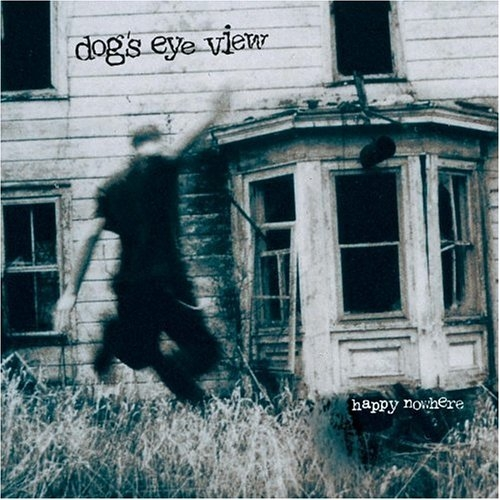 Dog's Eye View Happy Nowhere cover art