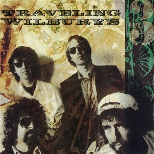 Traveling Wilburys Traveling Wilburys, Vol. 3 cover art