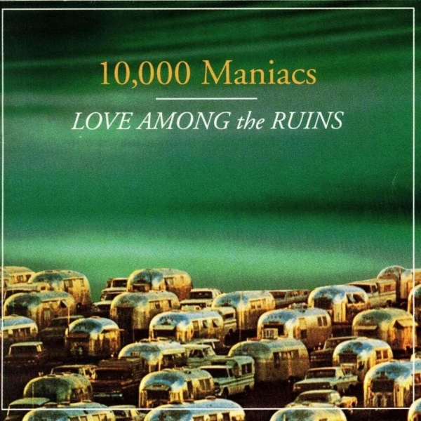10,000 Maniacs Love Among the Ruins cover art