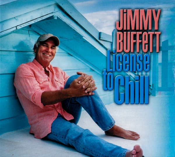 Jimmy Buffett License to Chill cover art