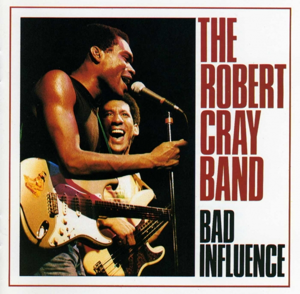 The Robert Cray Band Bad Influence cover art