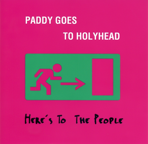 Paddy Goes to Holyhead Here's to the People cover art