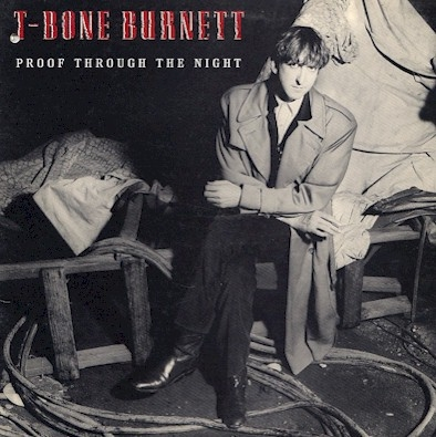T‐Bone Burnett Proof Through the Night cover art