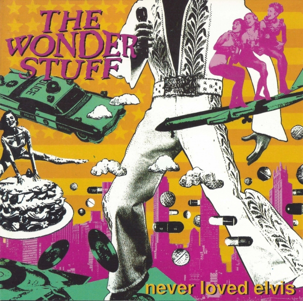 The Wonder Stuff Never Loved Elvis Cover Art