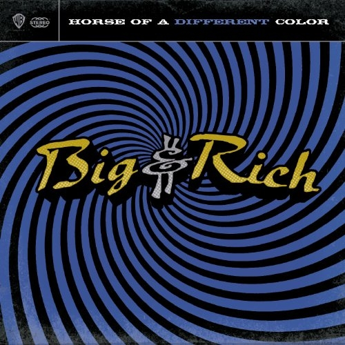 Big & Rich Horse of a Different Color cover art