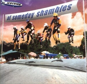 Jebediah Of Someday Shambles cover art
