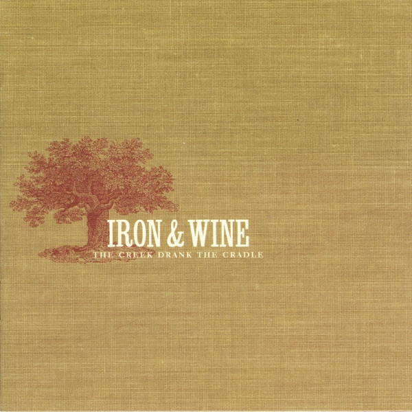 Iron & Wine The Creek Drank the Cradle cover art