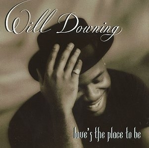 Will Downing Love's the Place to Be Cover Art