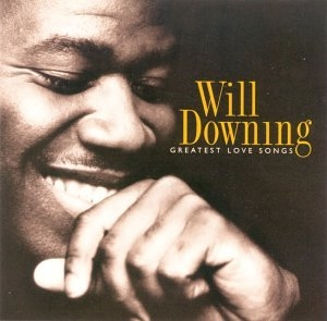 Will Downing Greatest Love Songs Cover Art